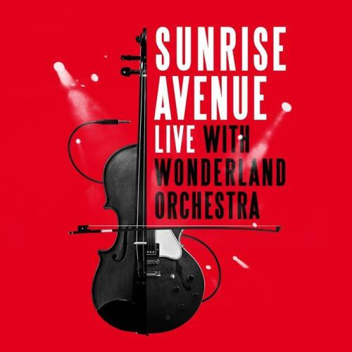 Sunrise Avenue - Live With Wonderland Orchestra (2021)
