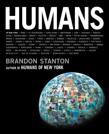 Brandon Stanton Humans St Martin s Press 2020 [ENG]