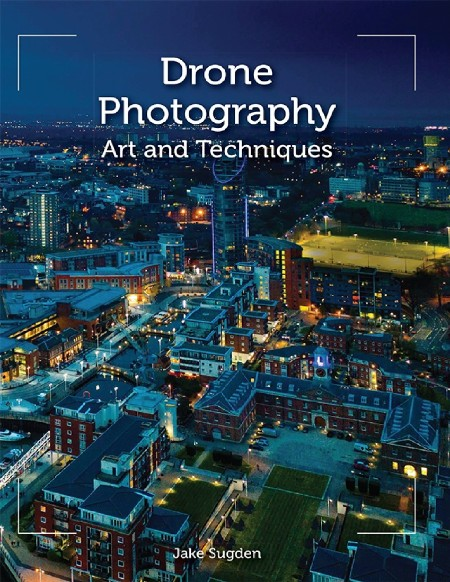 Drone Photography Art and Techniques Crowood Press 2020