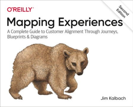 Mapping Experiences A Complete Guide to Customer Alignment Through Journeys Bluepr...