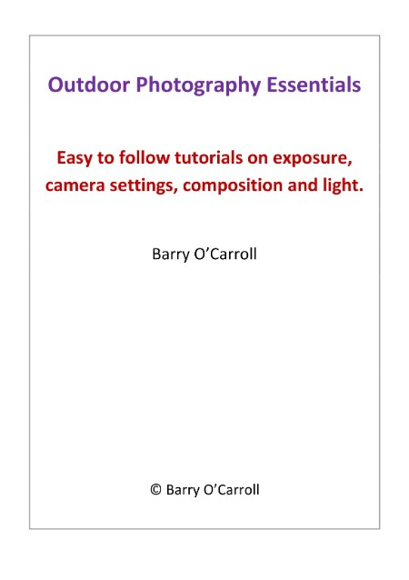 Outdoor Photography Essentials Easy to follow tutorials on exposure camera setting...