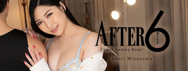 Heyzo - Saori Miyazawa - After 6 -I Love Sweaty Body! [FullHD 1080p]