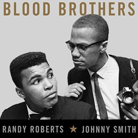 Randy Roberts, Johnny Smith - Blood Brothers - The Fatal Friendship Between Muhamm...