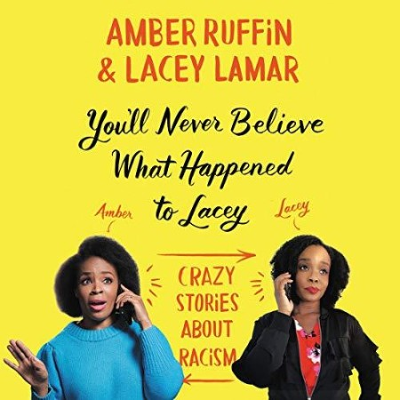 Amber Ruffin, Lacey Lamar - You'll Never Believe What Happened to Lacey - Crazy St...