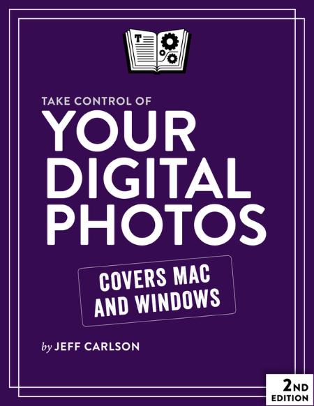 Jeff Carlson Take Control of Your Digital Photos Take Control Books 2020