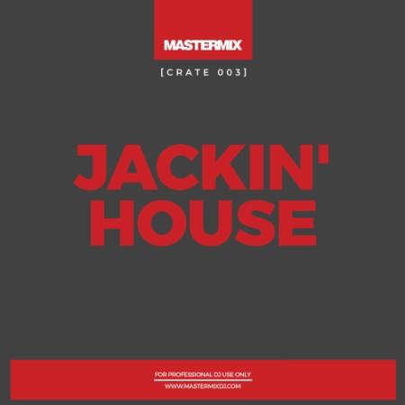 Mastermix Crate 003 - Jackin' House (2021) [ENG]