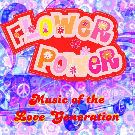 Flower Power - Music of the Love Generation (2021) [ENG]