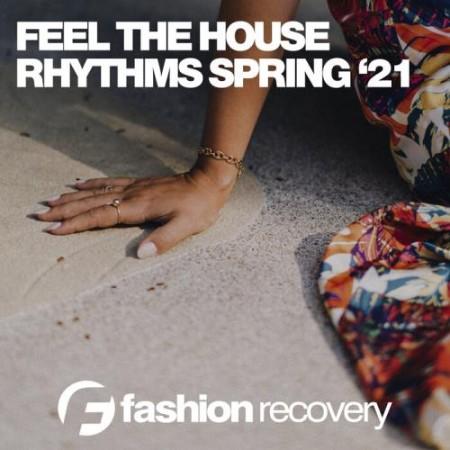 VA - Feel The House Rhythms Spring '21 (2021) [ENG]