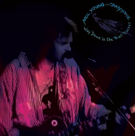 Neil Young With Crazy Horse - Way Down In The Rust Bucket (2CD (2021) [ENG]