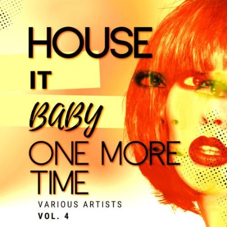 VA - House It Baby One More Time Vol  4 (2021) [ENG]
