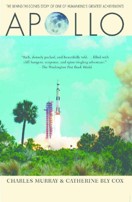 Apollo  The Race To the Moon by Charles A  MurRay, Catherine Bly Cox