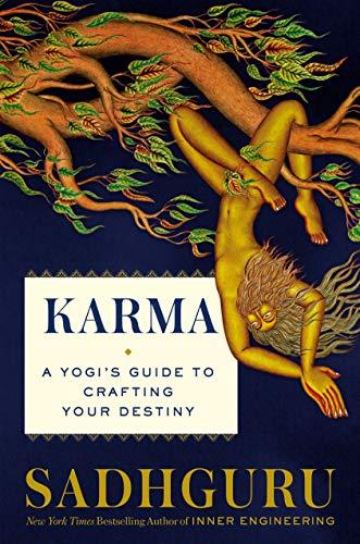 Karma  A Yogi's Guide to Crafting Your Destiny by Sadhguru  [ENG]