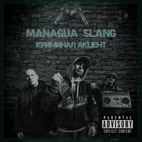 Managua Slang - Criminal Accent (2021)