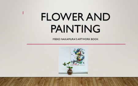 Flower and Painting by Mieko Nakamura