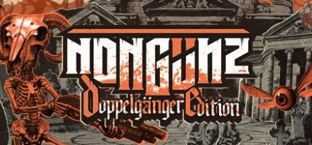 Nongunz Doppelganger Edition v1 01-GOG