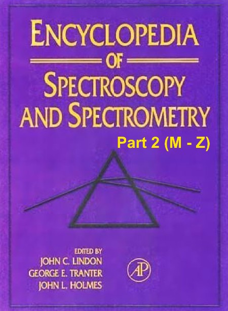 Encyclopedia of spectroscopy and spectrometry M Z Part 2 Elsevier 2000 [ENG]