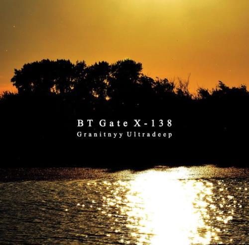 BT Gate X-138 - Granitnyy Ultradeep (2021)