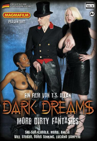 Magmafilm: Carola, Luciano Vampyre, Marie, Will Steiger, She-Sub - Dark Dreams - More Dirty Fantasies [SD|368p|811.02 Mb]