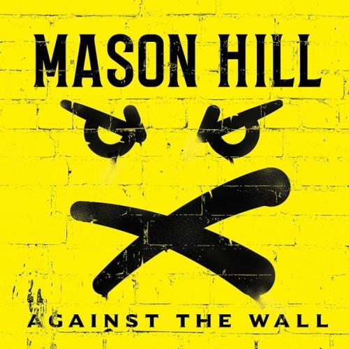 Mason Hill - Against The Wall (2021) FLAC