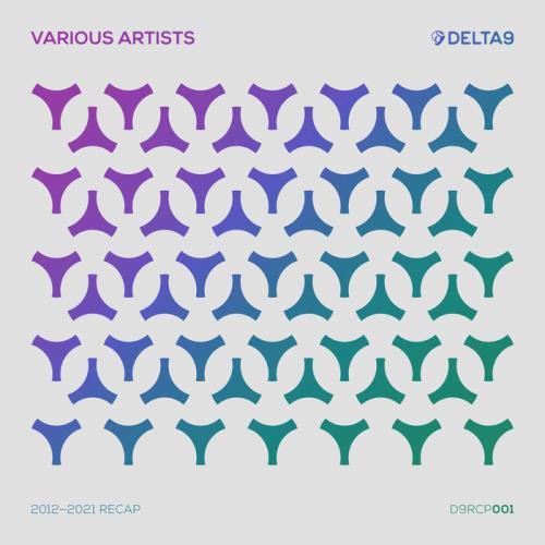 Delta9 Recordings - 2012-2021 Recap (2021)