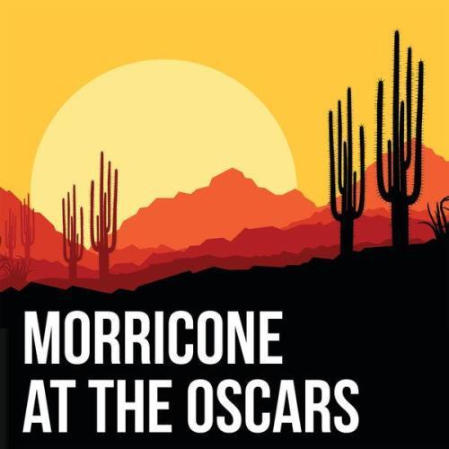 Ennio Morricone - Morricone At The Oscars (2021)