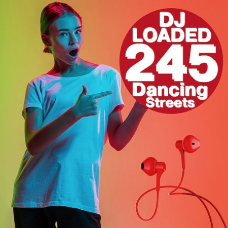 245 DJ Loaded - Streets Dancing (2021)