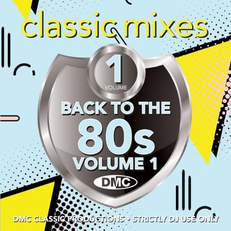 DMC Classic Mixes - Back To The 80s Vol  1