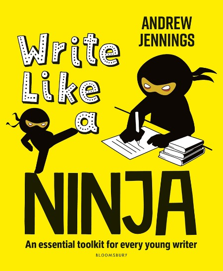 Write Like a Ninja - An essential toolkit for every Young writer