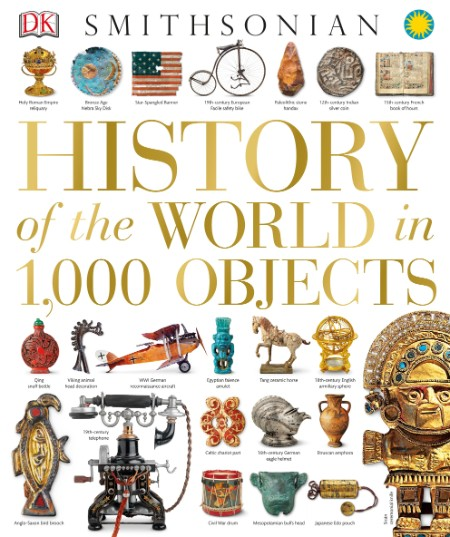 History Of The World In 1 000 Objects By Dk Smithsonian