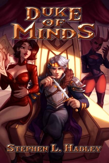 Duke of Minds Master of Monste Stephen L Hadley