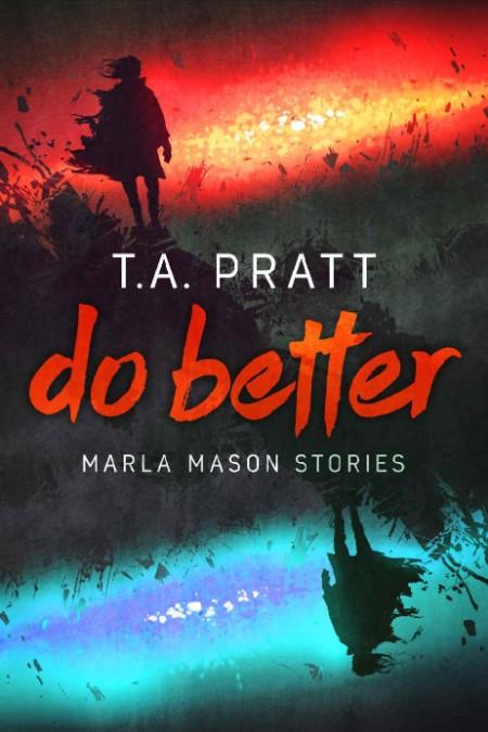 Do Better Marla Mason Stories TA Pratt
