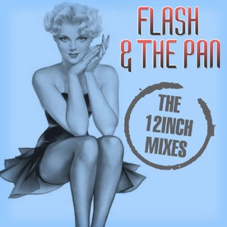 Flash And The Pan - The 12 Inch Mixes (2012) MP3
