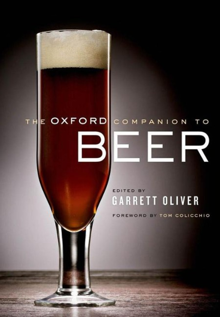 The Oxford Companion to Beer Oliver Garrett