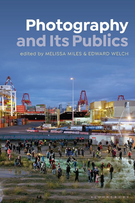 Photography and Its Publics Melissa MilesEdward Welch