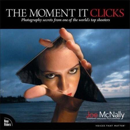 The Moment It Clicks Photograp Joe Mcnally