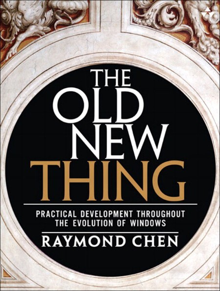 The Old New Thing Practical Development Throughout The Evolution Of Windows