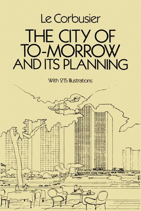 The City Of To Morrow And Its Planning
