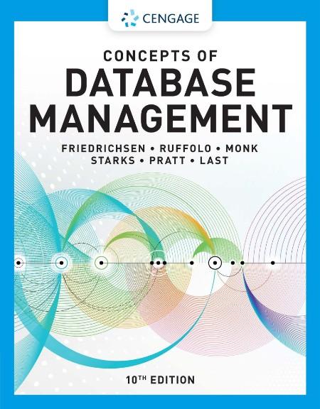Concepts of Database Management (MindTap Course List), 10th Edition