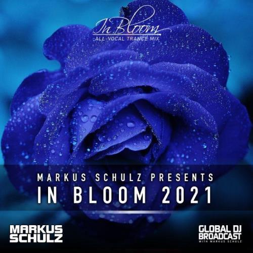 Markus Schulz - Global DJ Broadcast (2021-05-06) In Bloom (All-Vocal Trance Mix) Part 2