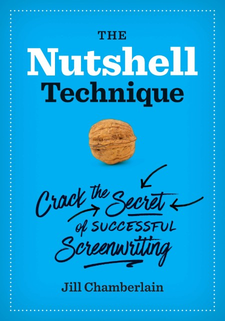 The Nutshell Technique Crack The Secret Of Successful Screenwriting