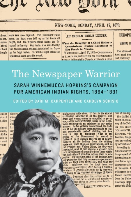 The Newspaper Warrior Campaign For American Indian Rights 1864-1891