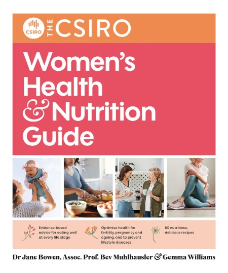 Women's Health and Nutrition Guide by Beverly Muhlhausler