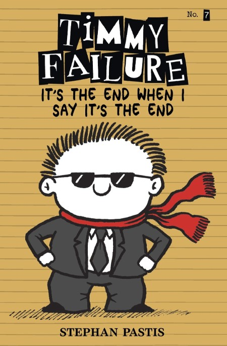 Timmy Failure It's the End Wh by Stephan Pastis
