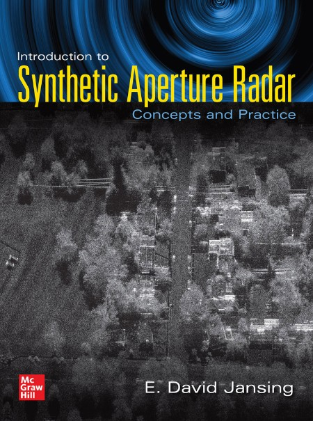 Introduction to Synthetic Aperture Radar by E  David Jansing