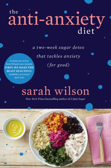 The Anti-Anxiety Diet by Sarah Wilson