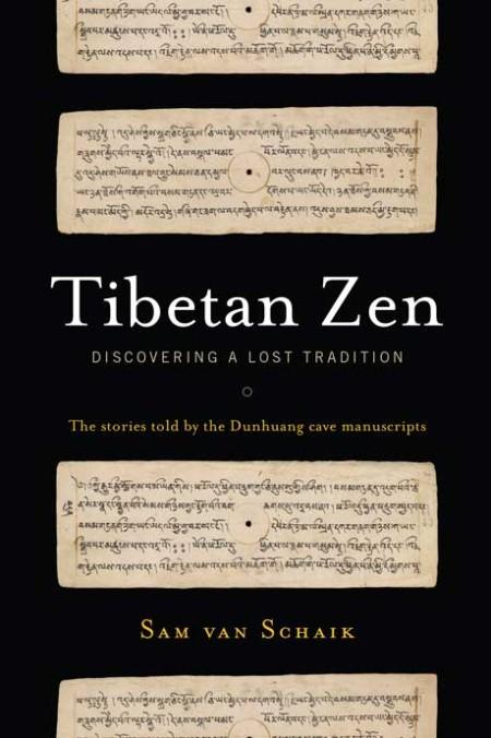 Tibetan Zen by Sam Van Schaik