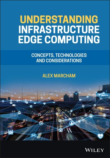Understanding Infrastructure Edge Computing by Alex Marcham