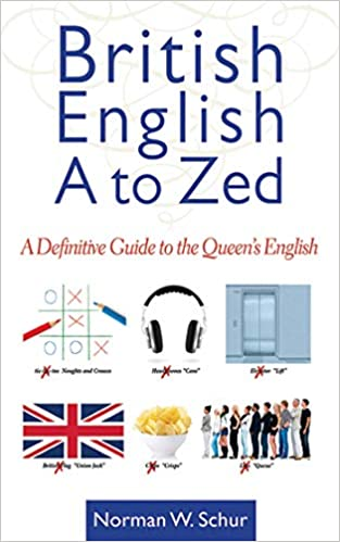 British English from A to Zed by Norman W Schur