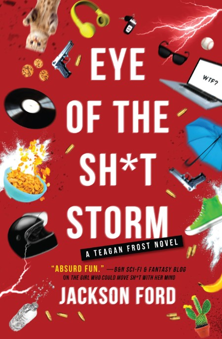 Eye of the Sh-t Storm by Jackson Ford