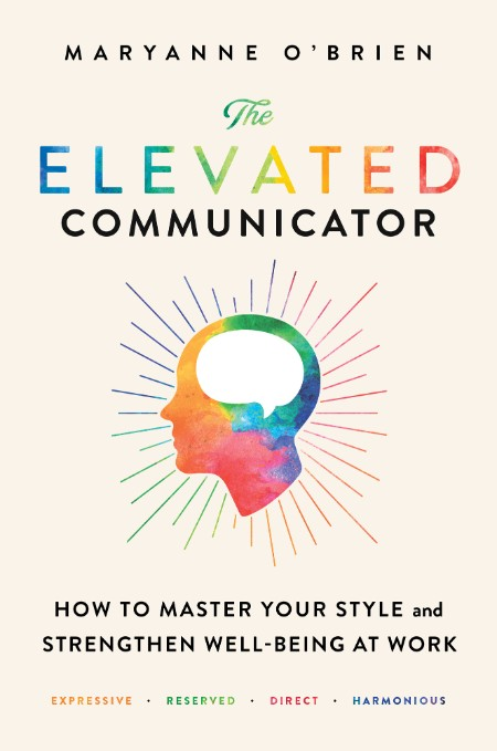 The Elevated Communicator by Maryanne O'Brien